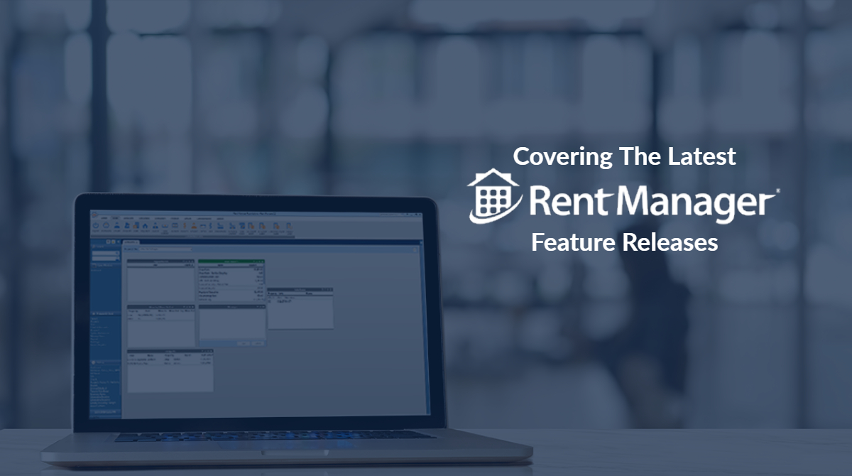 The latest feature releases to the Rent Manager property management software platform.
